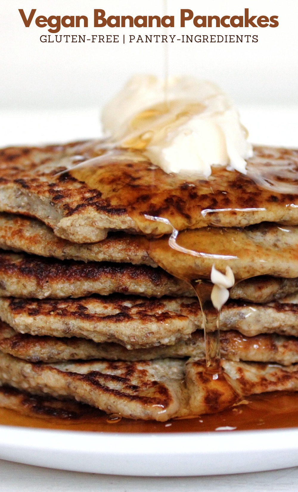 Pinnable for Pinterest. Close-up stack of pancakes topped with vegan butter and syrup