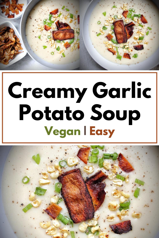 Collage of creamy garlic potato soup. Pinnable for Pinterest
